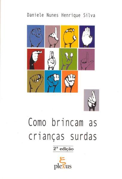 Como brincam as crianças surdas (3ª Edição), livro de Daniele Nunes Henrique Silva