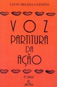 Voz. partitura da ação (4ª Edição), livro de Lucia Helena Gayotto
