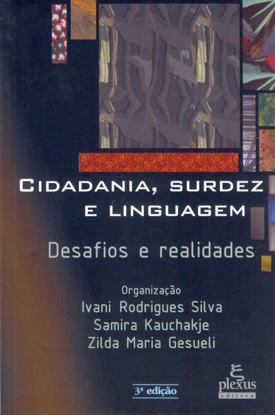 Cidadania, surdez e linguagem. desafios e realidades (5ª Edição), livro de Zilda Maria