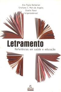 Letramento: Referências em Saúde e Educação, livro de Ana Paula Berberian
