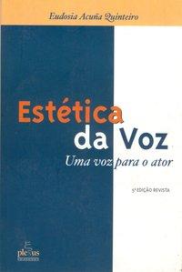 Estética da voz (7ª Edição e ampliada), livro de Eudosia Acuna Quinteiro