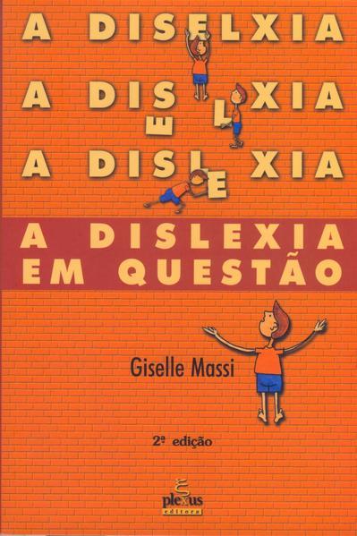 A dislexia em questão (3ª Edição), livro de Massi, Giselle