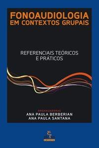 Fonoaudiologia em Contextos Grupais, livro de Ana Paula Santana