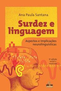 Surdez e linguagem. Aspectos e implicações neurolinguísticas (5ª Edição), livro de Santana, Ana Paula