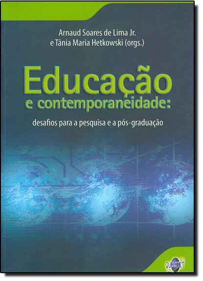 EDUCACAO E CONTEMPORANEIDADE: DESAFIOS PARA A PESQUISA E A POS-GRADUACAO, livro de HETKOWSKI/ LIMA JR