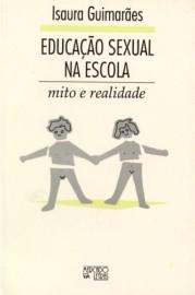 Educação sexual na escola - Mito e realidade, livro de Isaura Guimarães
