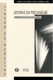 Leitura da Psicanálise - Estéticas da exclusão, livro de Mário Eduardo Costa Pereira (Org.)