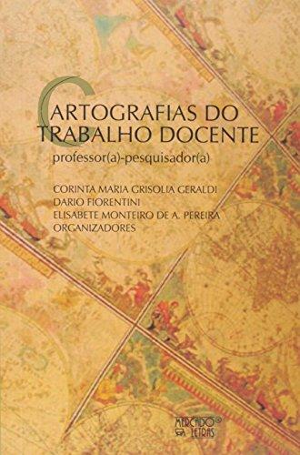 Cartografias do Trabalho Docente. Professor(a)- Pesquisador(a), livro de Elisabete Monteiro de Aguiar Pereira
