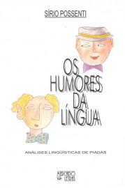 Os Humores da Língua - Análise Linguística de Piadas, livro de Sírio Possenti