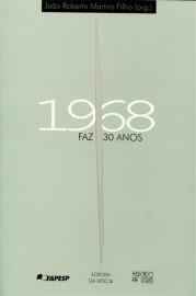 1968 faz 30 anos, livro de João Roberto Martins Filho (Org.)