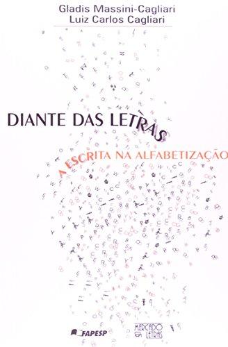 Diante das Letras. A Escrita na Alfabetização, livro de Massini Cagliari