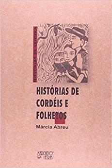 Histórias de Cordéis e Folhetos, livro de Márcia Abreu