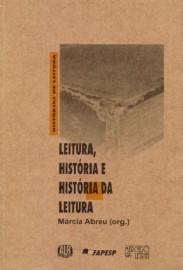 Leitura, história e história da leitura, livro de Márcia Abreu (Org.)