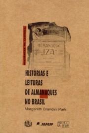 Histórias e leituras de almanaque no Brasil, livro de Margareth Brandini Park