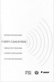 O Gestos e Suas Bordas: Esboço de Fonologia Acústico-Articulatória do Português Brasileiro, livro de Eleonora Cavalcante Albano