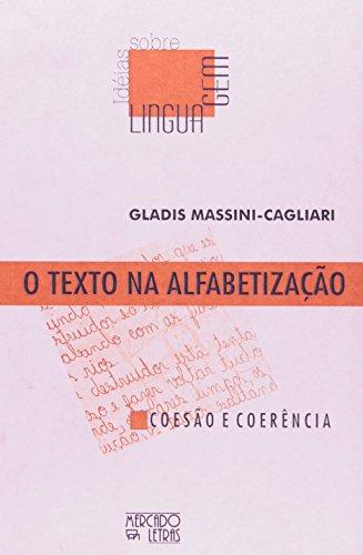 O Texto Na Alfabetização, livro de Gladis Massini-Cagliari