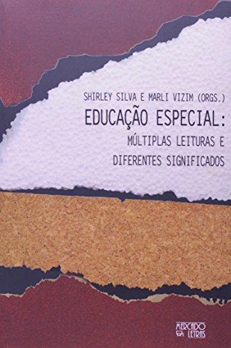 Educação Especial - Múltiplas Leituras e Diferentes Significados, livro de Shirley Silva, Marli Vizim (Orgs.)