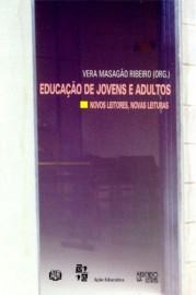 Educação de jovens e adultos: novos leitores, novas leituras, livro de Vera Masagão Ribeiro (Org.)
