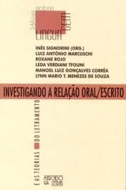 Investigando a relação oral/escrito e as teorias do letramento, livro de Inês Signorini (Org.)