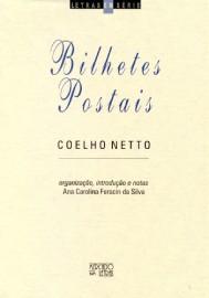 Bilhetes Postais - Coelho Netto, livro de Ana Carolina Feracin da Silva (Org., introdução e notas)
