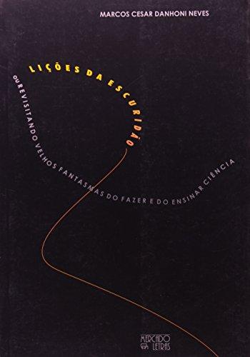 Lições da escuridão, livro de Marcos César Danhoni Neves