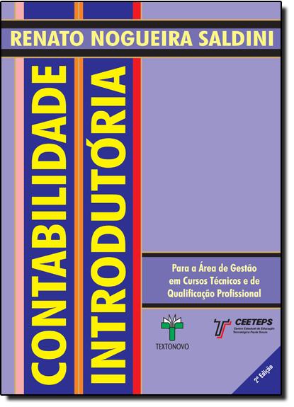 Contabilidade Introdutória Para a Área de Gestão em Cursos Tecnicos e de Qualificação Profissional, livro de Renato Nogueira Saldini