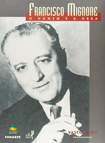 Francisco Mignone. O Homem E A Obra, livro de Vasco Mariz