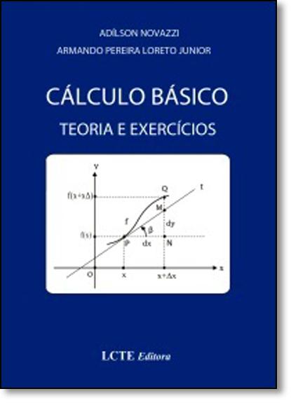 Cálculo Básico: Teoria e Exercícios, livro de Adílson Novazzi