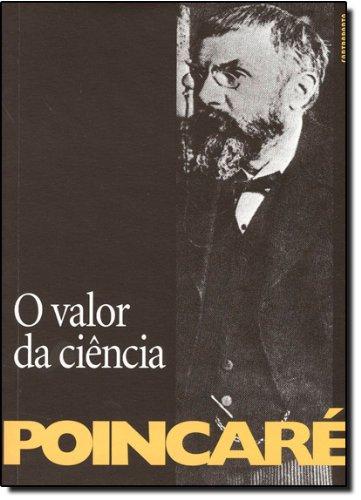 O Valor Da Ciencia, livro de Henri Poincare