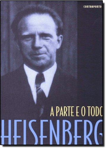 A Parte E O Todo, livro de Werner Heisenberg
