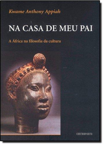 Na Casa De Meu Pai, livro de Kwame Anthony Appiah