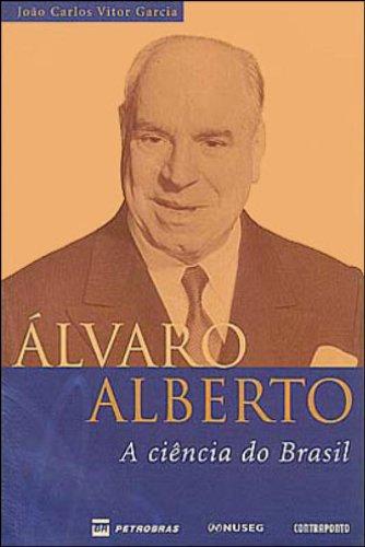 Álvaro Alberto. Ciência do Brasil, livro de João Carlos Vitor Garcia