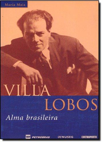 Villa-Lobos - Alma Brasileira, livro de