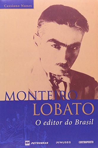 Monteiro Lobato. O Editor Do Brasil, livro de Cassiano Nunes