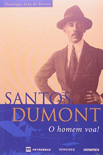 Santos Dumont. O Homem Voa!, livro de Henrique Lins de Barros