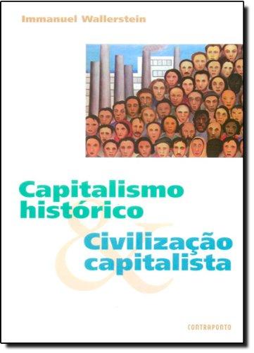 Capitalismo Historico E Civilizacao Capitalista, livro de Immanuel Wallerstein