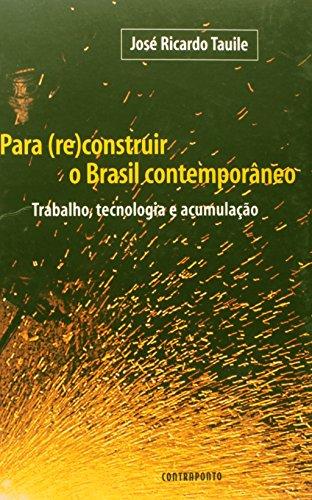 Para (Re)Construir O Brasil Contemporaneo, livro de Jose Ricardo Tauile