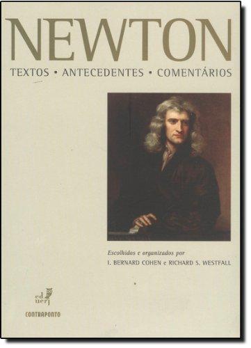 Newton - Textos, antecedentes, comentários, livro de I. Bernard Cohen, Richard S. Westfall (orgs.)