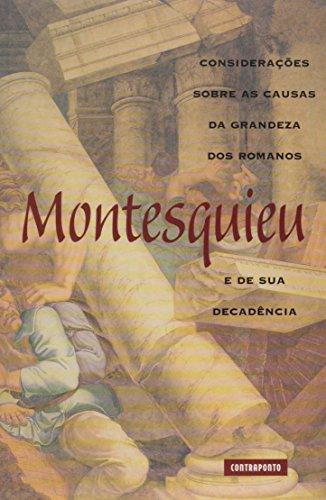 Considerações Sobre Causas da Grandeza dos Romanos e Sua Decadência, livro de Charles Louis de Montesquieu