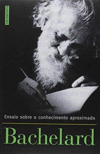 Ensaio Sobre o Conhecimento Aproximado, livro de Gaston Bachelard
