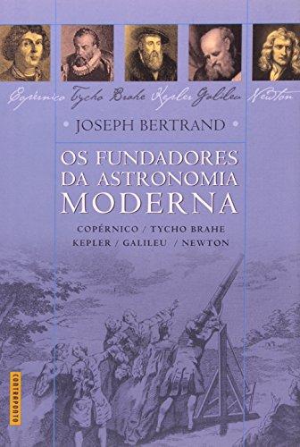 FUNDADORES DA ASTRONOMIA MODERNA, OS, livro de BERTRAND, JOSEPH