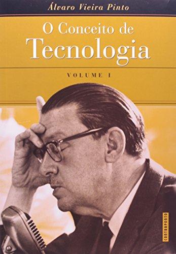 O Conceito de Tecnologia - Volume 1, livro de Álvaro Vieira Pinto