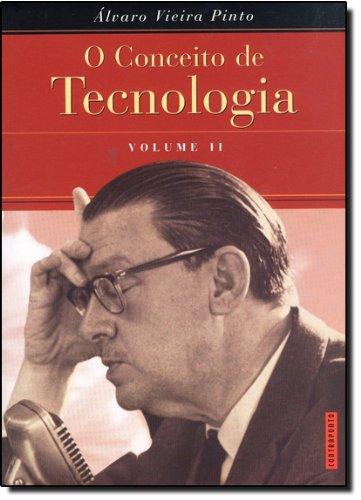 O Conceito de Tecnologia - Volume 2, livro de Álvaro Vieira Pinto