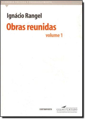 Obras Reunidas - V. 01, livro de Ignacio Rangel