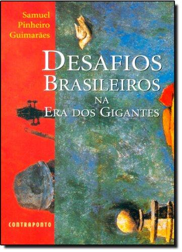 Desafios Brasileiros Na Era Dos Gigantes, livro de Samuel Pinheiro Guimaraes