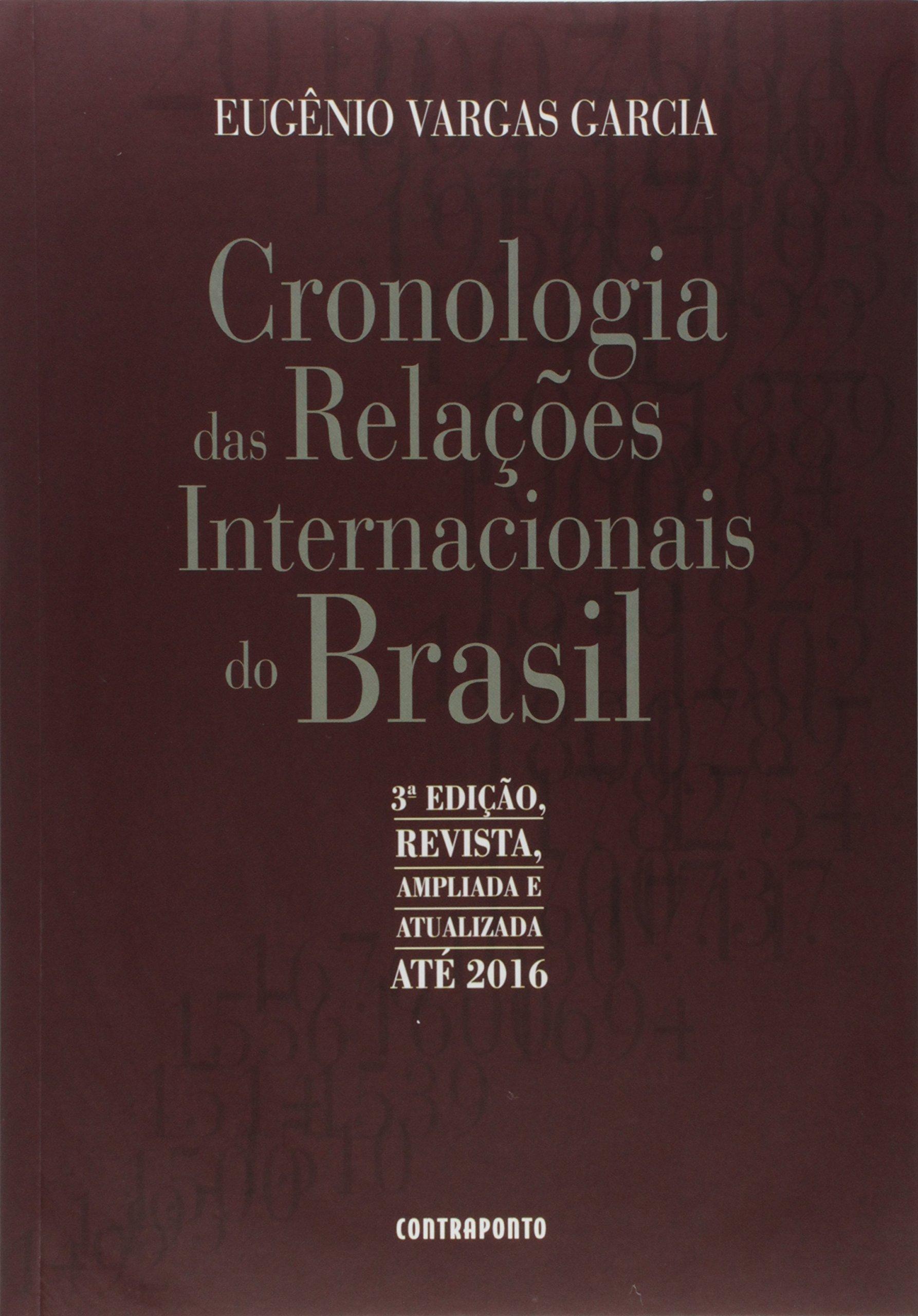 CRONOLOGIA DAS RELACOES INTERNACIONAIS DO BRASIL, livro de GARCIA, EUGENIO VARGAS
