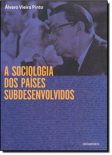 SOCIOLOGIA DOS PAISES SUBDESENVOLVIDOS, A, livro de PINTO, ALVARO VIEIRA