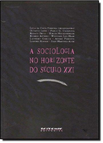 A sociologia no horizonte do século XXI, livro de Leila da Costa Ferreira (org.)