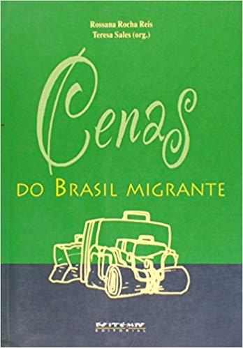 Cenas do Brasil migrante, livro de Rossana Rocha Reis e Teresa Sales (orgs.)