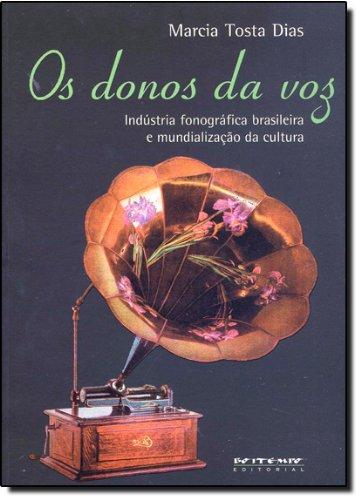 Os donos da voz, livro de Marcia Tosta Dias